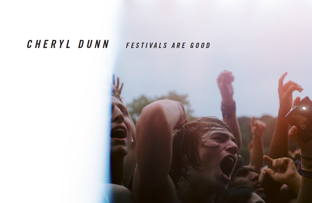 Cheryl Dunn, Festivals are Good