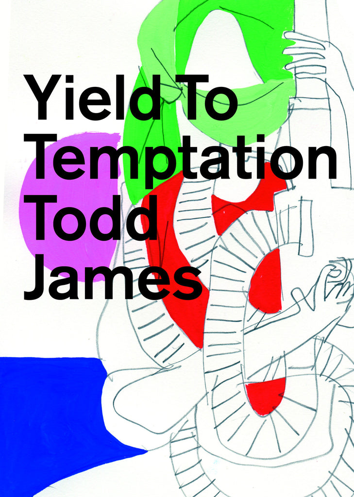Yield to Temptation by Todd James