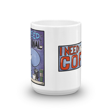I Need Coffee - Mug 15oz