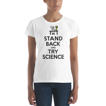 Stand Back and Try SCIENCE! - Women's short sleeve t-shirt