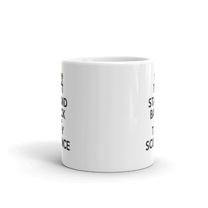 Stand Back and Try SCIENCE! - Coffee Mug