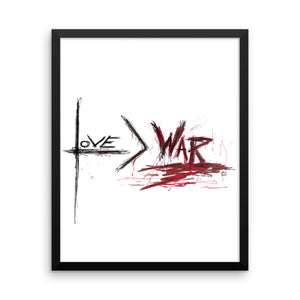 Love is Greater Than War - Framed Poster