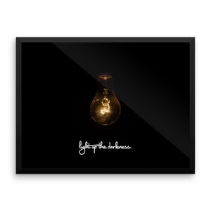Light Up the Darkness - Framed Poster