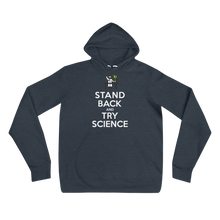 Stand Back and Try Science - Unisex hoodie