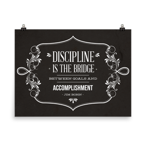 Discipline is the Bridge - Jim Rohn inspired Poster