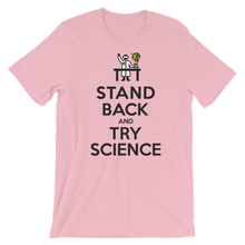 Stand Back and TRY SCIENCE! - Short-Sleeve Unisex T-Shirt