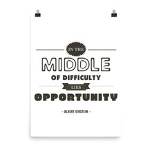 In the Middle of Difficulty Lies Opportunity - Einstein - Photo paper poster