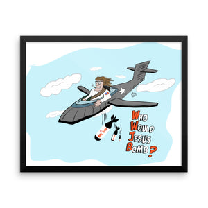 WWJB - Who Would Jesus Bomb? Framed Poster