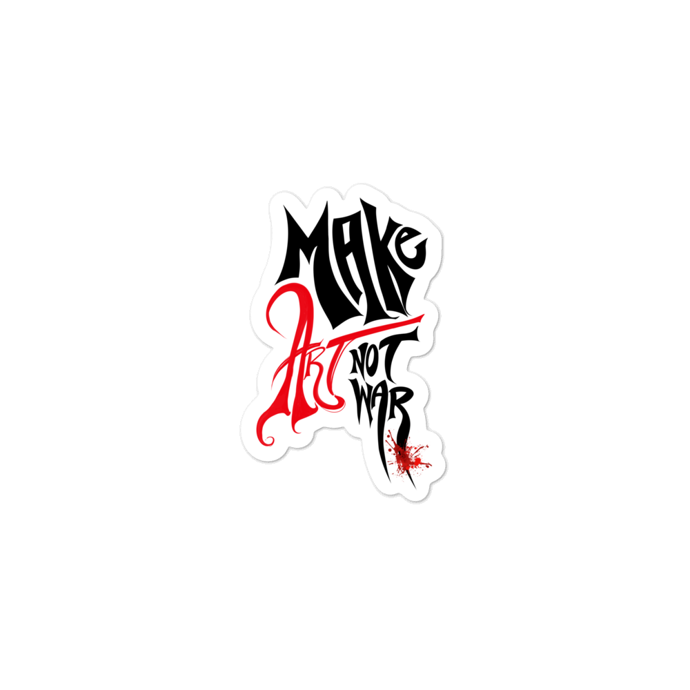 Make Art, Not War - Bubble-free stickers