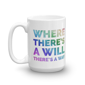 Where There's a Will, There's a Way - 15oz. Coffee / Tea Mug