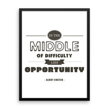 In the Middle of Difficulty Lies Opportunity - Einstein Quote Framed photo paper poster