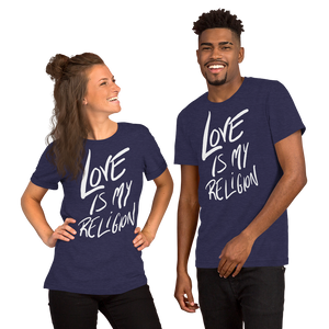 Love is My Religion - Short-Sleeve Unisex T-Shirt