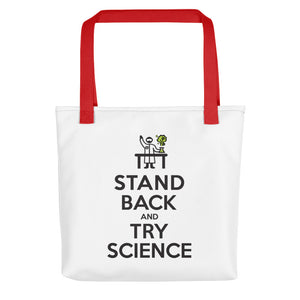 Stand Back and Try SCIENCE! - Tote bag