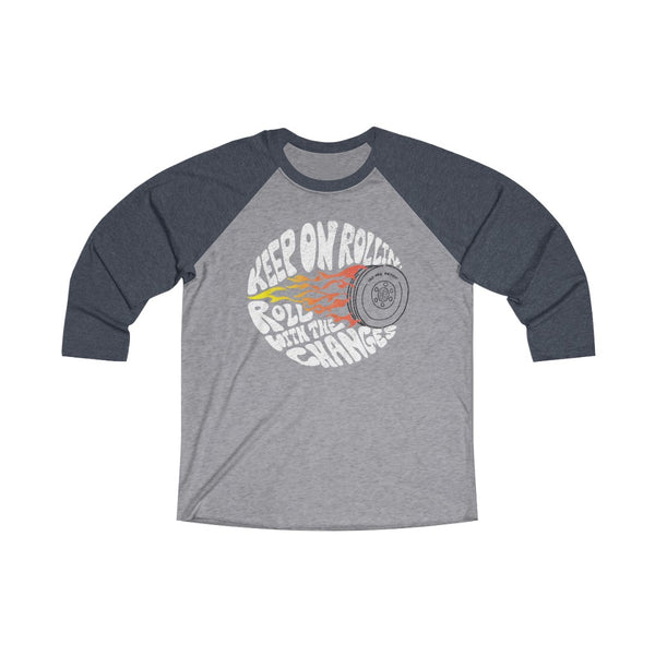 Keep On Rollin - Team 3/4 T-Shirt / Roll With The Changes Together, Team Play, Couple's & Family Gift, Happy Hope Gift, Retro 70s