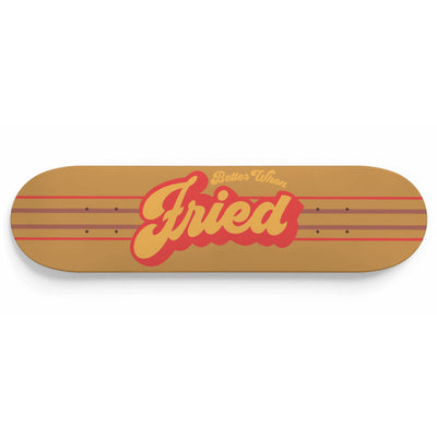 Fried - Skateboard Deck