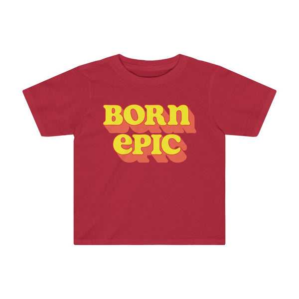 Born Epic - Toddler T-Shirt / Fearless Adventure Tee, Big Personality