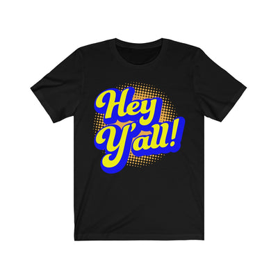 Hey Y'all - T-Shirt