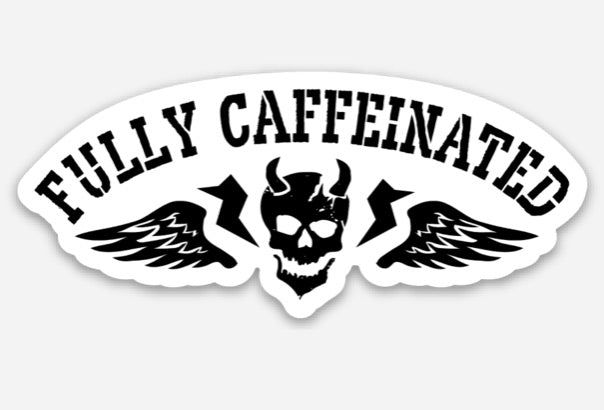 Fully Caffeinated - Sticker 3""