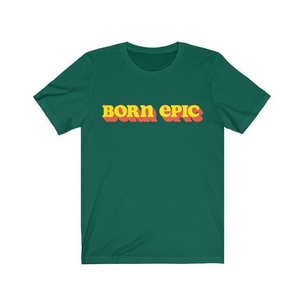 Born Epic - T-Shirt