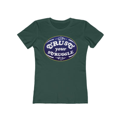 Trust Your Struggle, Dapper - Women's T-Shirt