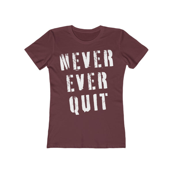 Never Ever Quit - Women's T-Shirt