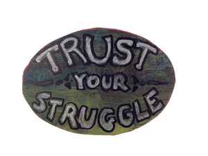 Trust Your Struggle - Green & Pink Magnet / Hang (Piece #00076)