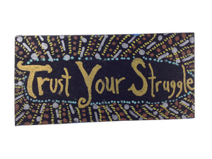 Trust Your Struggle - Shine Up Magnet / Hang (Piece #00075)