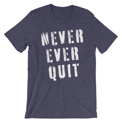 Never Ever Quit - T-Shirt
