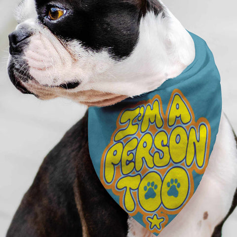 I'm A Person Too - Pet Bandana / Cool Dog Personality, Pet Gift, Happy Dog, Pet Fashion, Dog Wardrobe, Handkerchief, Dog Walk Run, Animal Tricks