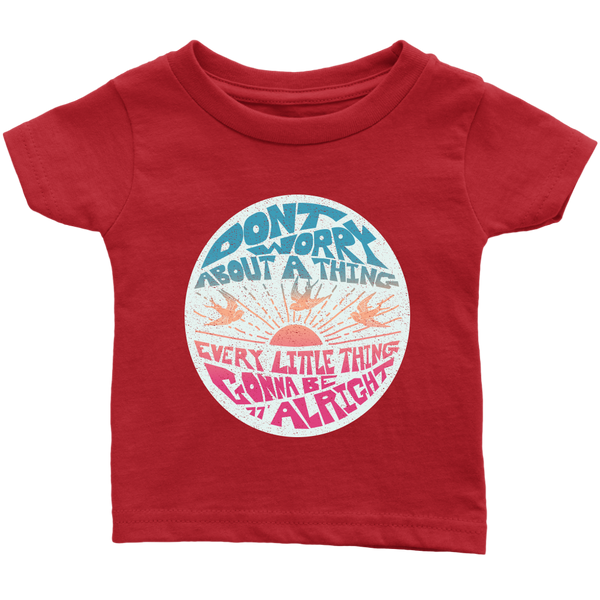 Don't Worry Infant T-Shirt / Bob Marley, Baby Music Gift, 3 Little Birds, 70's Reggae Music, Favorite Song Lyrics, Zen, Peace, Love