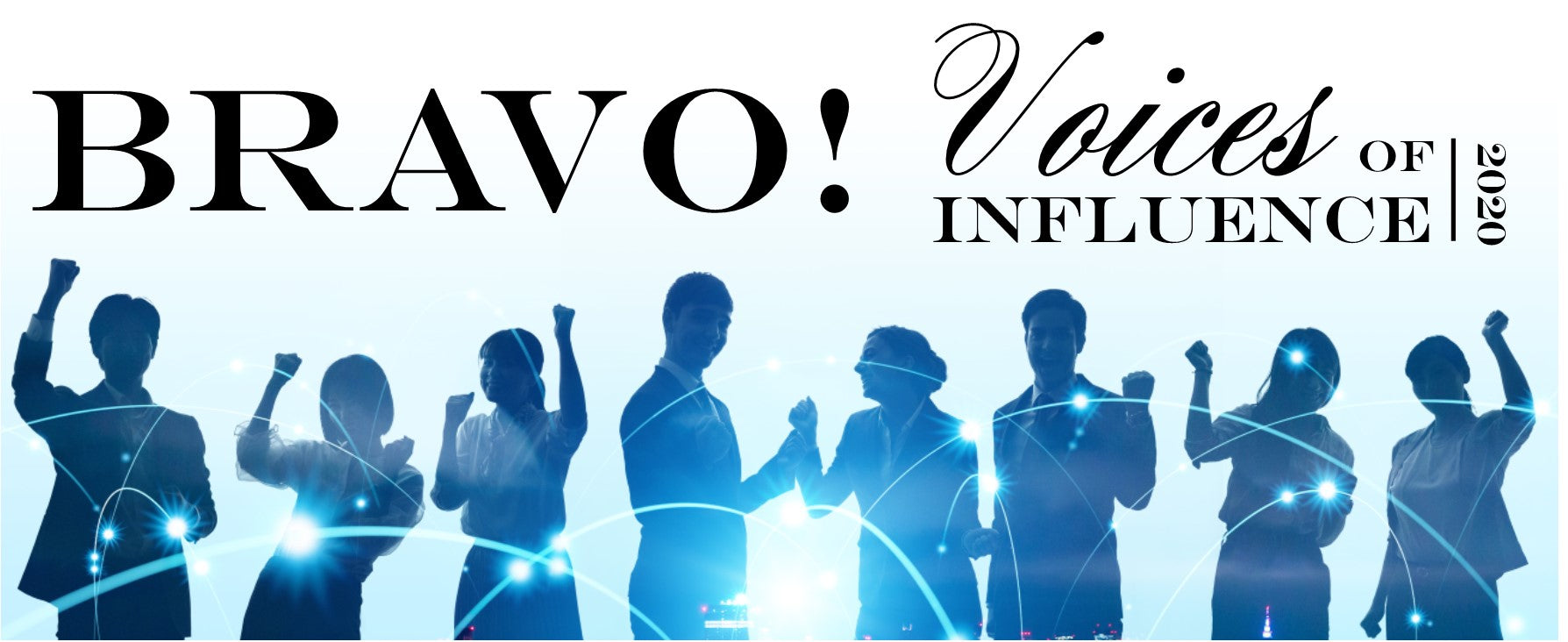 LUXE presents BRAVO! Voices of Influence