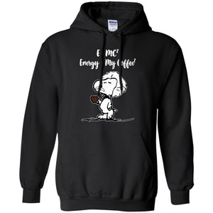 E= MC2 Energy = My Coffee2 Einstein Snoopy Shirt