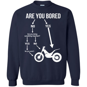 Are you bored Motorcycle shirt