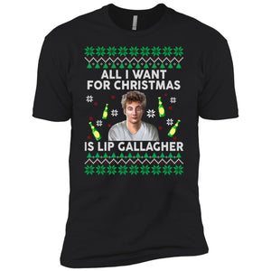 All I Want For Christmas Is Lip Gallagher Shirt Sweater