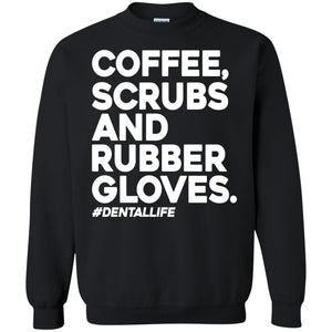 Coffee Scrubs And Rubber Gloves DentalLife Shirt