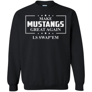 Make Mustangs Great Again Ls Swap'em Shirt