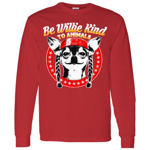 Be Willie Kind To Animals Chihuahua Willie Nelson Sweatshirt