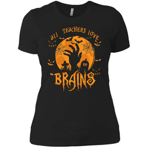 All Teachers Love Brains Halloween Shirt
