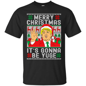 Trump It's Gonna Be Yuge Christmas