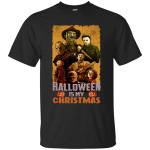 Halloween Is My Christmas Horror Character Shirt