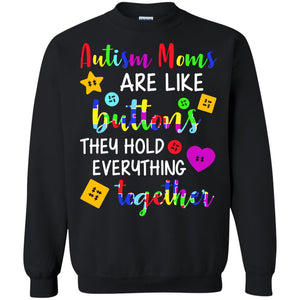 Autism Moms Are Like Buttons They Hold Everything Together Shirt