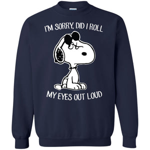 I'm Sorry Did I Roll My Eyes Out Loud Shirt