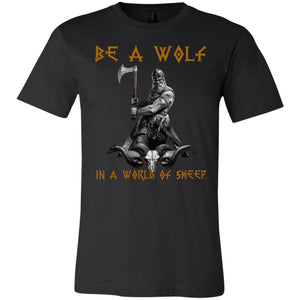 Be A Wolf In A World Of Sheep Viking Shirt