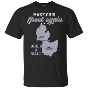 Build The Wall & Make Ohio Great Again Shirt