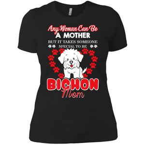 Any Woman Can Be A Mother But It Takes Someone Bichon Mom