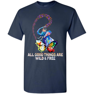 All Good Things Are Wild & Free Hippie Shirt
