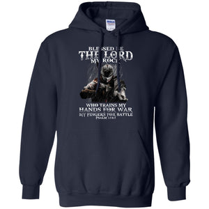 Blessed Be The Lord My Rock Who Trains My Hands For War Shirt