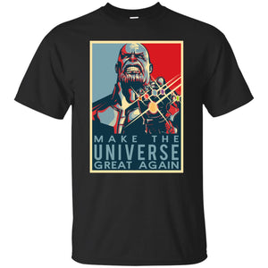 Marvel Avengers Infinity War Thanos Make The Universe Great Again Shirt