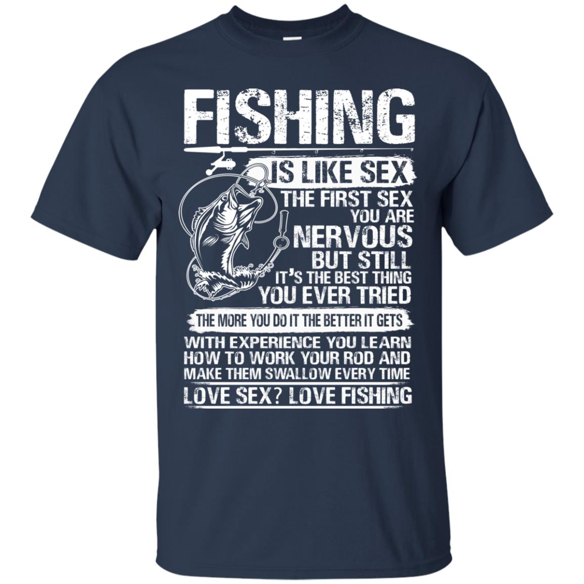 Fishing Is Like Sex The First Time You Are Nervous But -2466