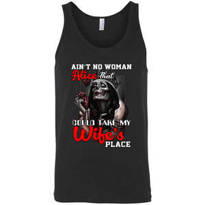 Ain't A Woman Alive That Could Take My Wife's Place Shirt